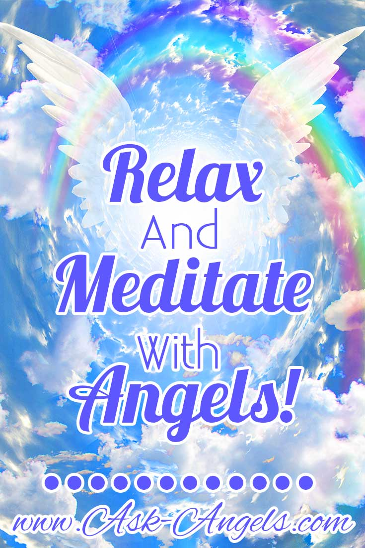 Relax and Meditate with Angels!