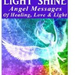 Let Your Light Shine, Angel Messages