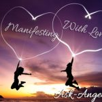 Manifesting with Love, Free Angel Message!
