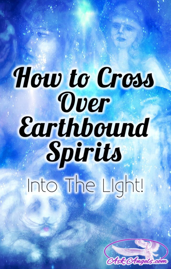 How to Cross Over Earthbound Spirits