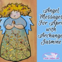 April Angel Messages with Archangel Jasmine