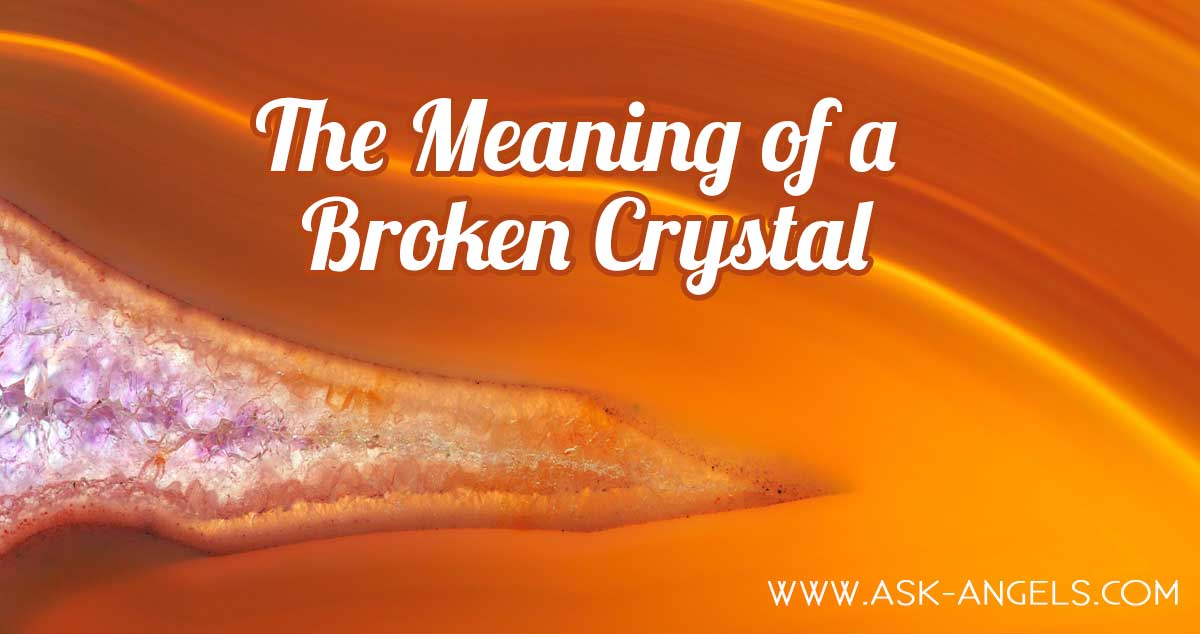 Broken Crystal Meaning