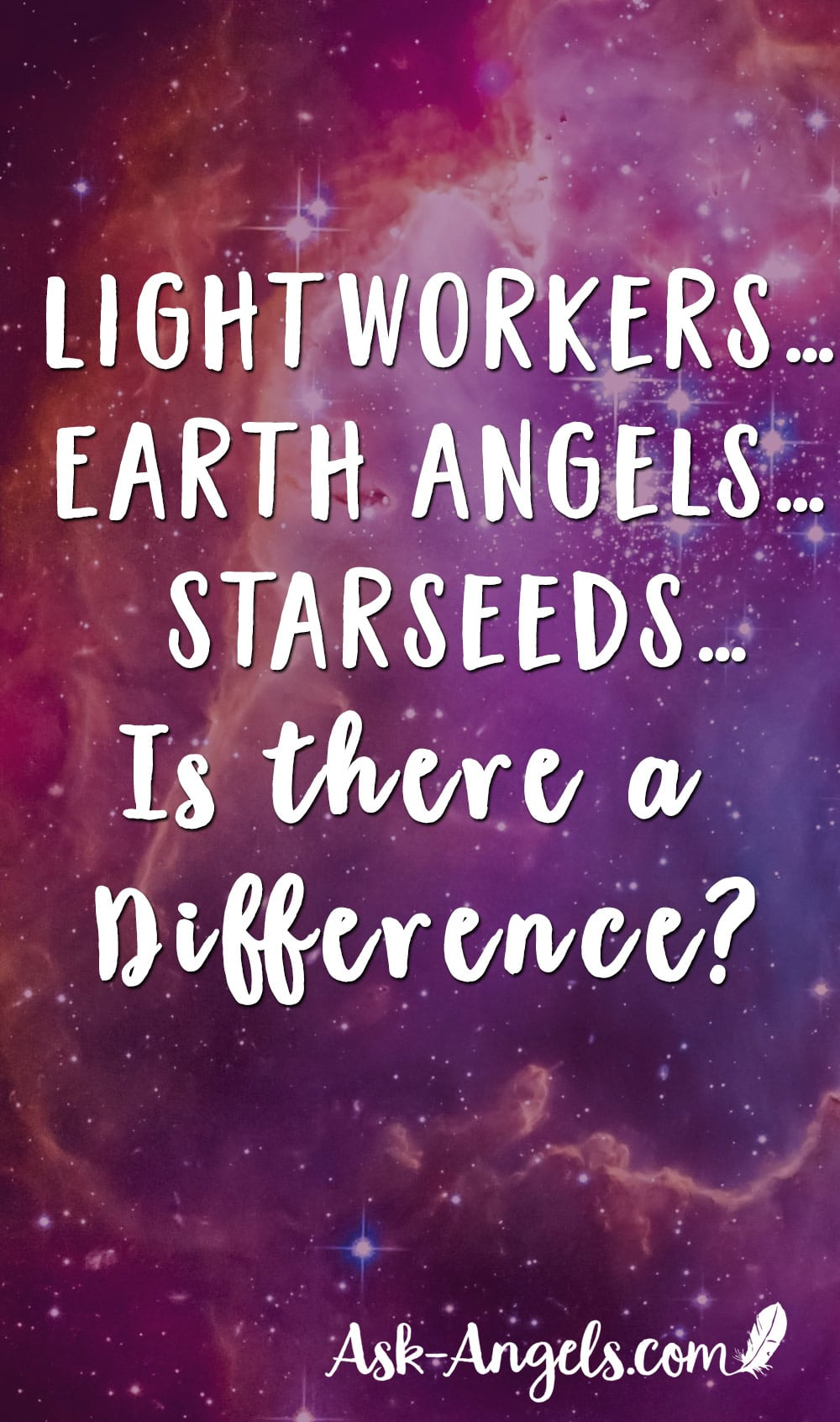 Lightworkers. Earth Angels. Starseeds. The same or different?